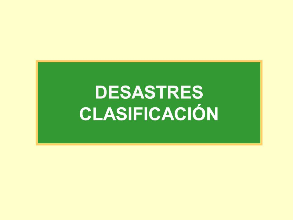 DESASTRES CLASIFICACIÓN
