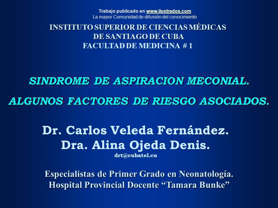 SINDROME DE ASPIRACION MECONIAL. ALGUNOS FACTORES DE RIESGO ASOCIADOS. INSTITUTO SUPERIOR DE CIENCIAS MÉDICAS DE SANTIAGO DE CUBA DE SANTIAGO DE CUBA