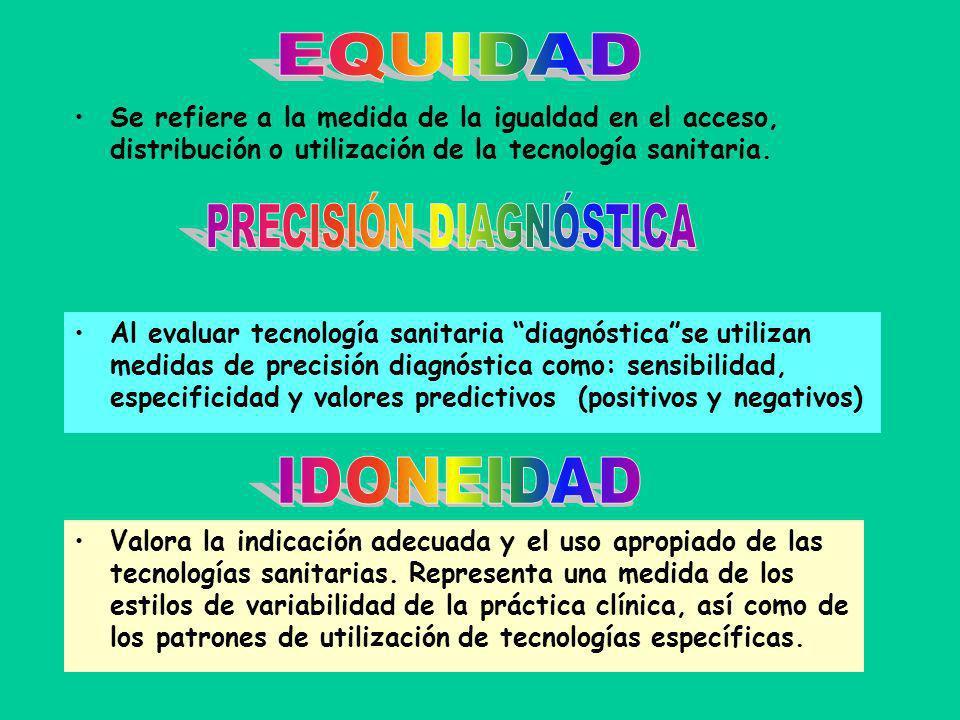 Se refiere a la medida de la igualdad en el acceso, distribución o utilización de la tecnología sanitaria. Al evaluar tecnología sanitaria diagnóstica