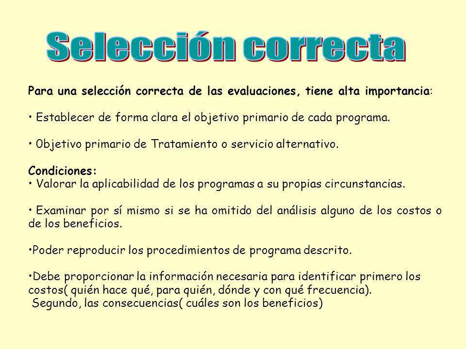 Para una selección correcta de las evaluaciones, tiene alta importancia: Establecer de forma clara el objetivo primario de cada programa. 0bjetivo pri