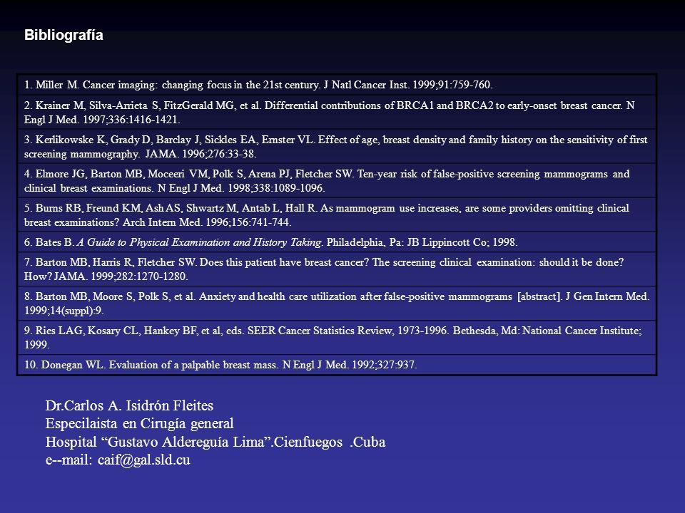 Bibliografía 1. Miller M. Cancer imaging: changing focus in the 21st century. J Natl Cancer Inst. 1999;91:759-760. 2. Krainer M, Silva-Arrieta S, Fitz