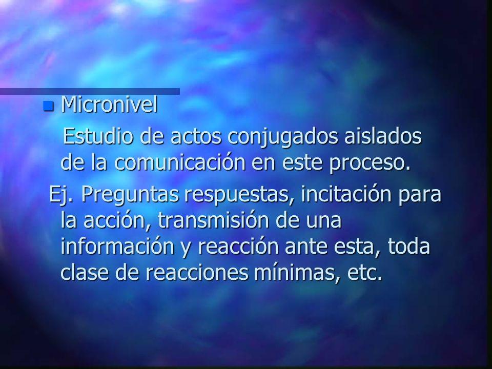 n Micronivel Estudio de actos conjugados aislados de la comunicación en este proceso.