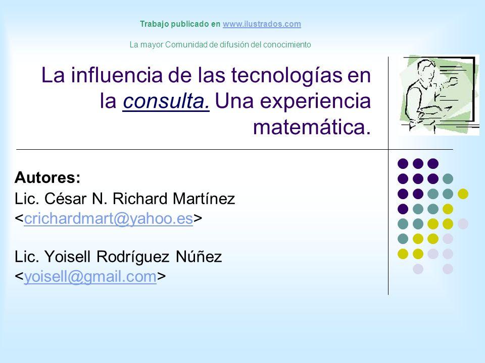 La influencia de las tecnologías en la consulta.Una experiencia matemática.