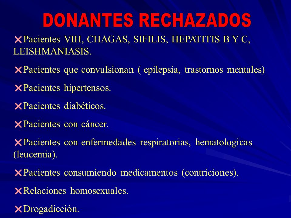 Pacientes VIH, CHAGAS, SIFILIS, HEPATITIS B Y C, LEISHMANIASIS. Pacientes que convulsionan ( epilepsia, trastornos mentales) Pacientes hipertensos. Pa