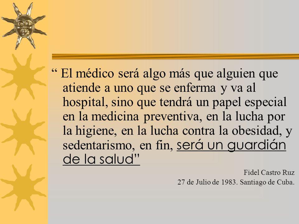 El médico será algo más que alguien que atiende a uno que se enferma y va al hospital, sino que tendrá un papel especial en la medicina preventiva, en