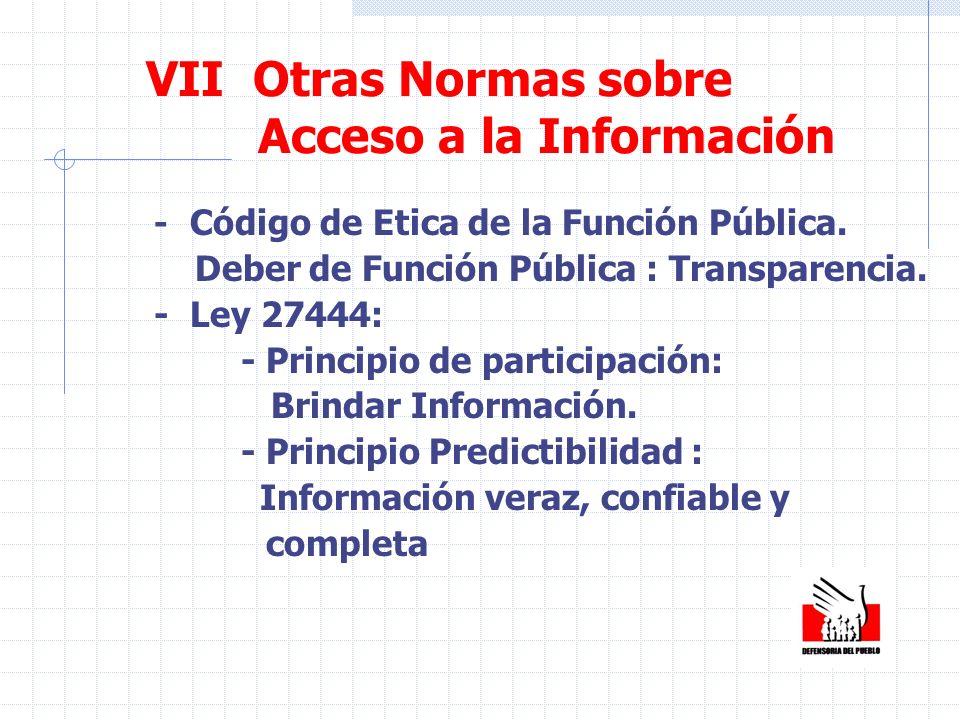 - Código de Etica de la Función Pública. Deber de Función Pública : Transparencia. -Ley 27444: - Principio de participación: Brindar Información. - Pr