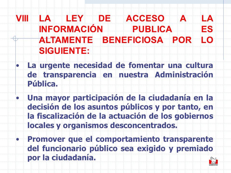 VIIILA LEY DE ACCESO A LA INFORMACIÓN PUBLICA ES ALTAMENTE BENEFICIOSA POR LO SIGUIENTE: La urgente necesidad de fomentar una cultura de transparencia