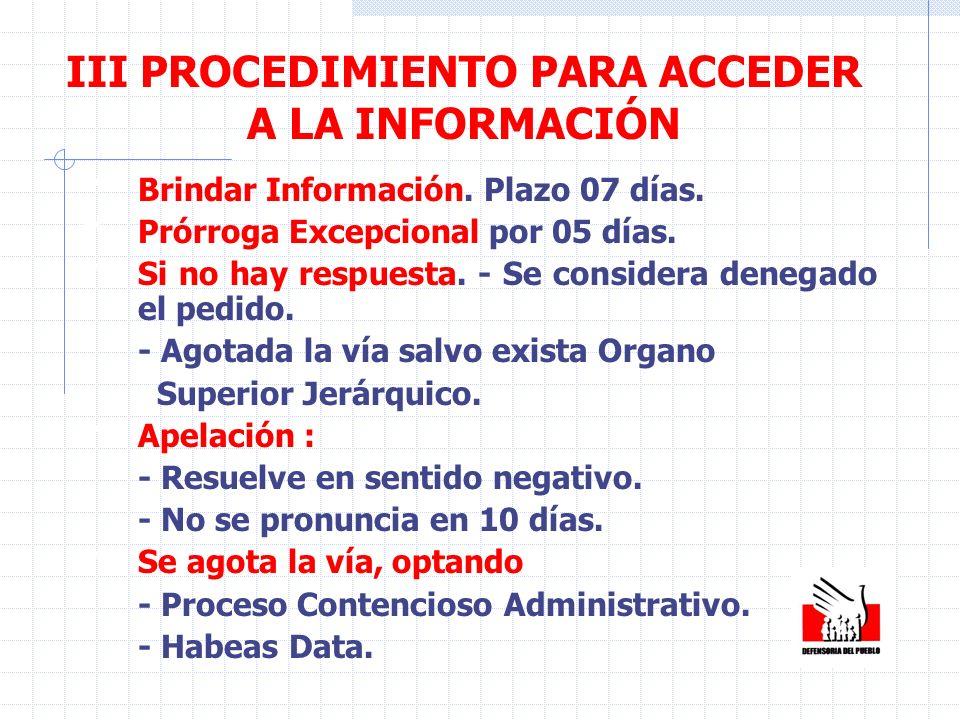 IV Excepciones al Acceso de Información a) Información Secreta : - Clasificada como tal ( 05 años ).