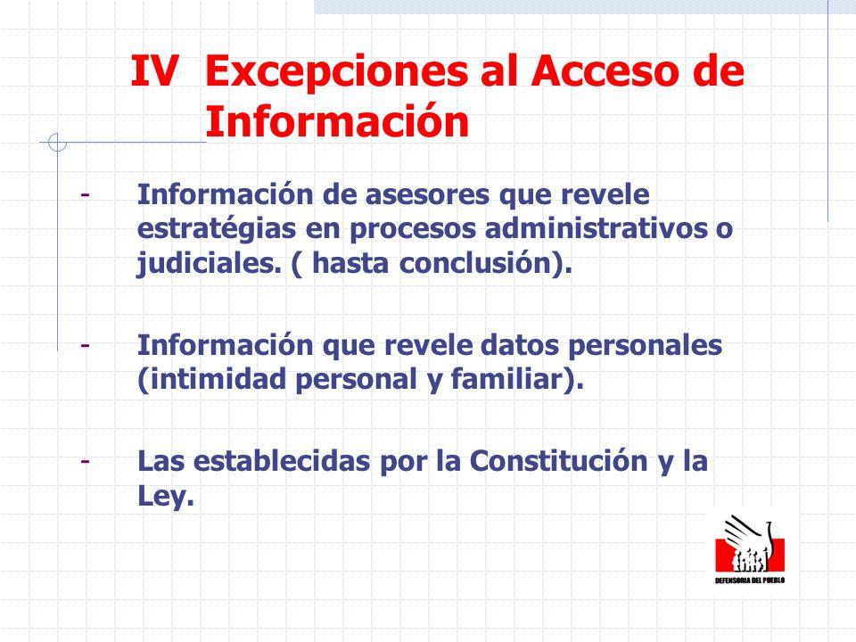 -Información de asesores que revele estratégias en procesos administrativos o judiciales. ( hasta conclusión). -Información que revele datos personale
