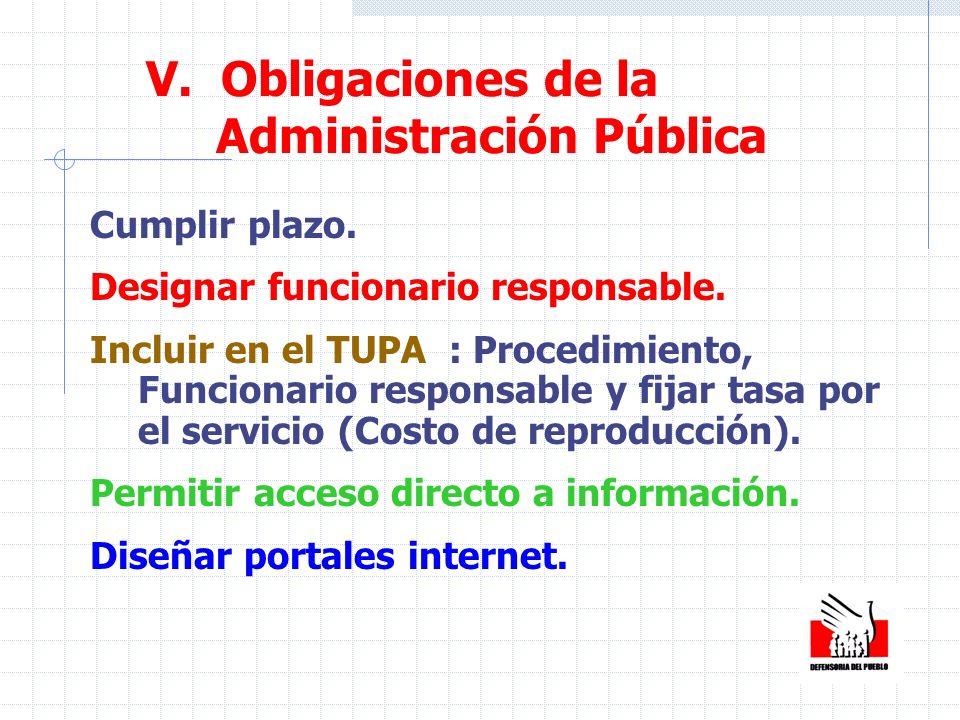 Cumplir plazo. Designar funcionario responsable. Incluir en el TUPA : Procedimiento, Funcionario responsable y fijar tasa por el servicio (Costo de re