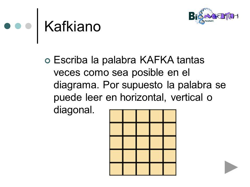 Kafkiano Escriba la palabra KAFKA tantas veces como sea posible en el diagrama. Por supuesto la palabra se puede leer en horizontal, vertical o diagon