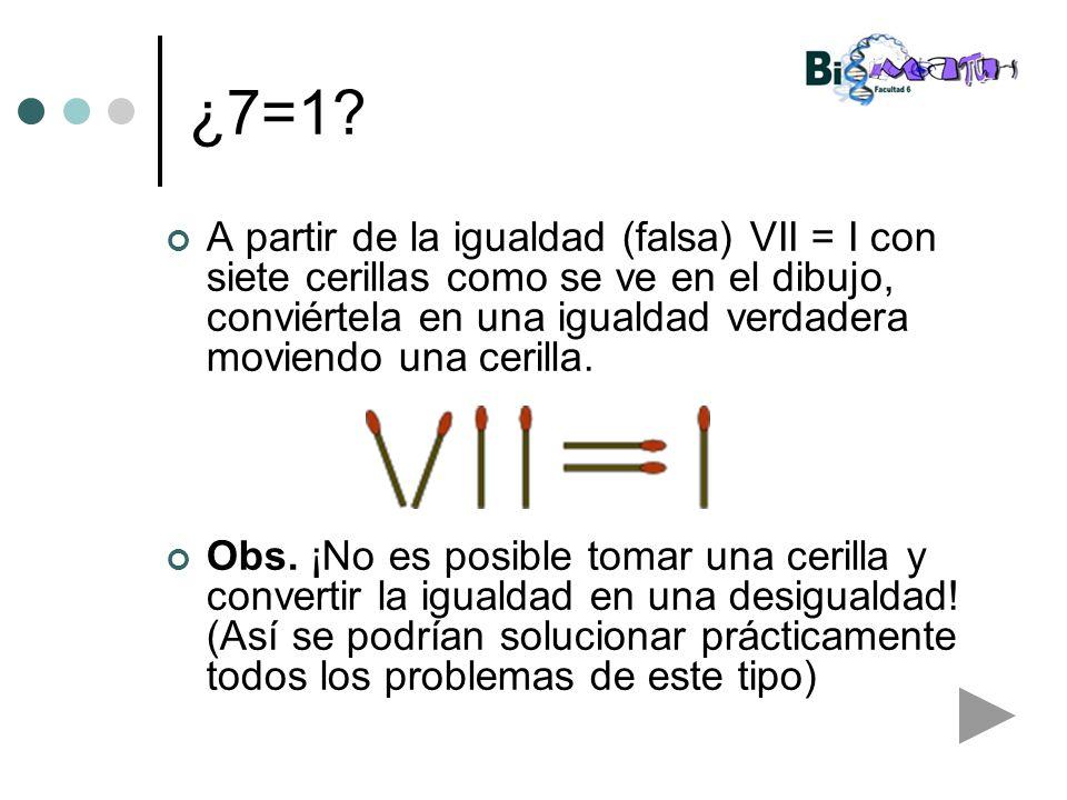 ¿7=1? A partir de la igualdad (falsa) VII = I con siete cerillas como se ve en el dibujo, conviértela en una igualdad verdadera moviendo una cerilla.