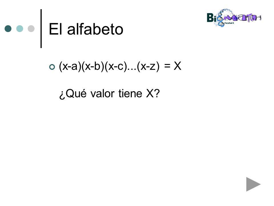 El alfabeto (x-a)(x-b)(x-c)...(x-z) = X ¿Qué valor tiene X?