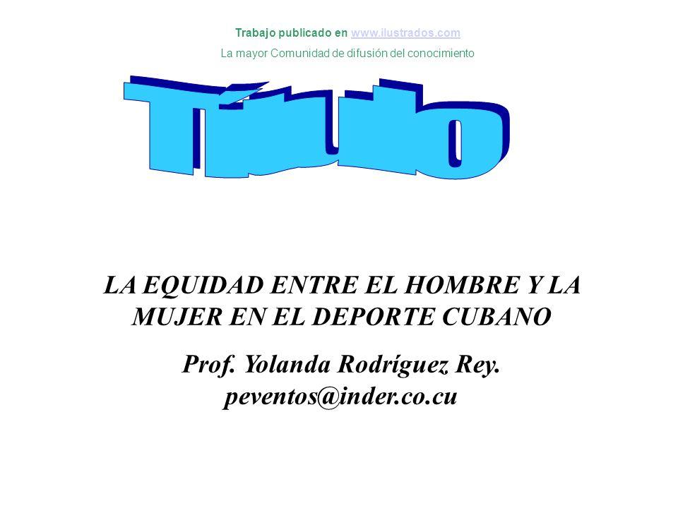 LA EQUIDAD ENTRE EL HOMBRE Y LA MUJER EN EL DEPORTE CUBANO Prof.