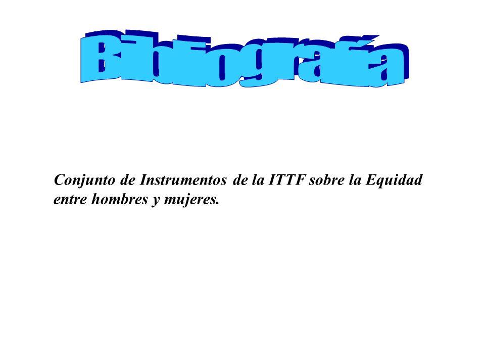 Conjunto de Instrumentos de la ITTF sobre la Equidad entre hombres y mujeres.
