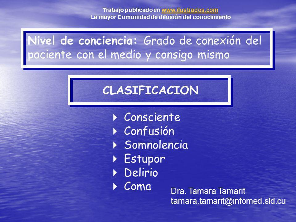 Consciente: Relación adecuada entre medio interno y externo del paciente.