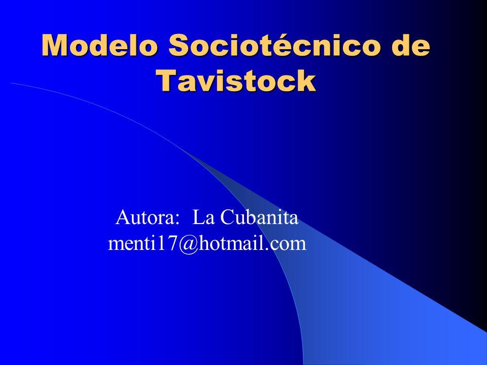 El modelo sociotécnico de Tavistock fue propuesto por sociólogos y psicólogos del Instituto de Relaciones Humanas de Tavistock, con base en resultados de investigaciones realizadas por ellos en minas de carbón inglesas y en empresas textiles hindúes.