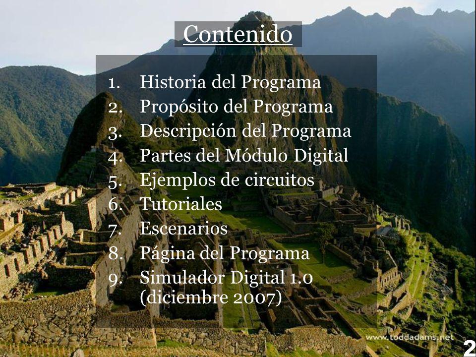 Contenido 1.Historia del Programa 2.Propósito del Programa 3.Descripción del Programa 4.Partes del Módulo Digital 5.Ejemplos de circuitos 6.Tutoriales