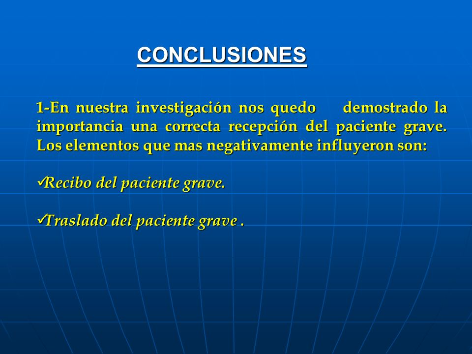 CONCLUSIONES 1-En nuestra investigación nos quedo demostrado la importancia una correcta recepción del paciente grave.