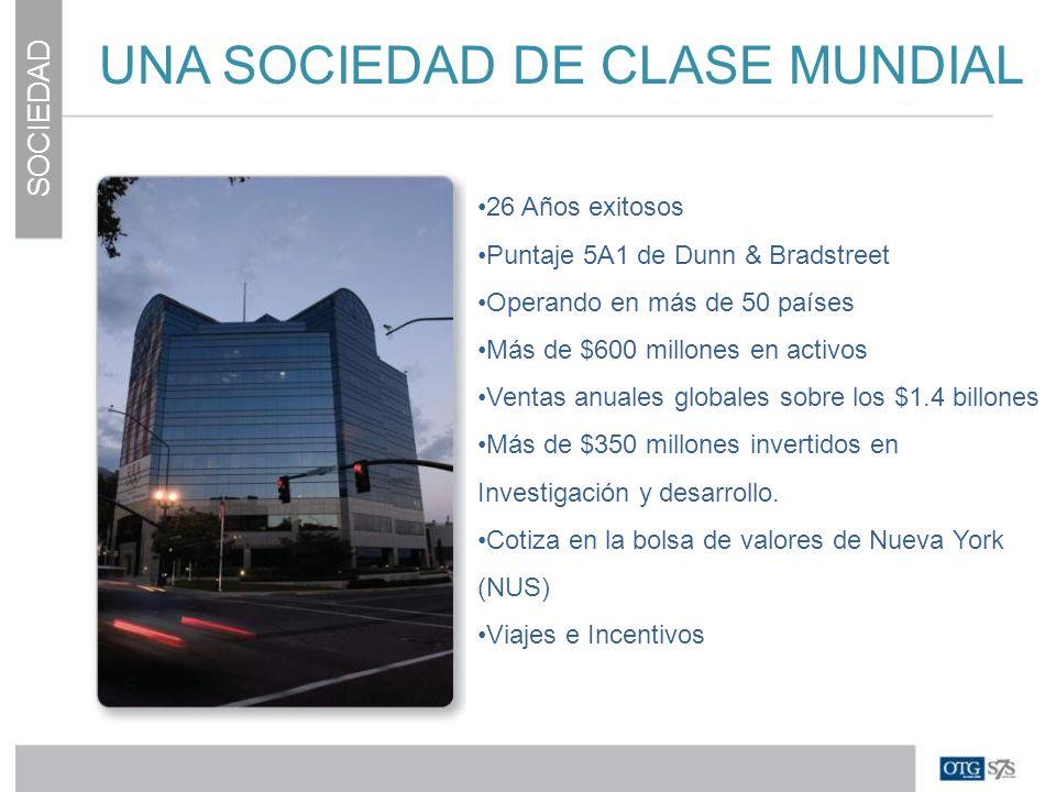 UNA SOCIEDAD DE CLASE MUNDIAL SOCIEDAD 26 Años exitosos Puntaje 5A1 de Dunn & Bradstreet Operando en más de 50 países Más de $600 millones en activos