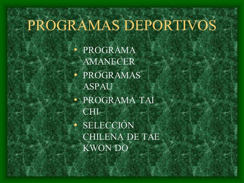 PROGRAMAS DEPORTIVOS PROGRAMA AMANECER PROGRAMAS ASPAU PROGRAMA TAI CHI SELECCIÓN CHILENA DE TAE KWON DO