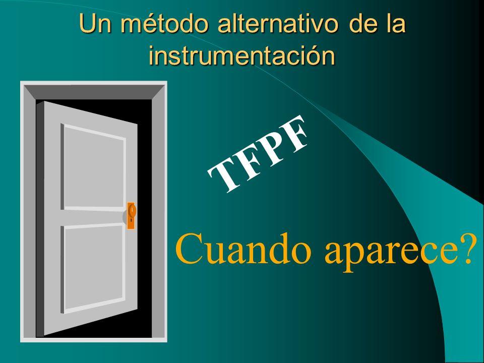 Un método alternativo de la instrumentación TFPF Cuando aparece?