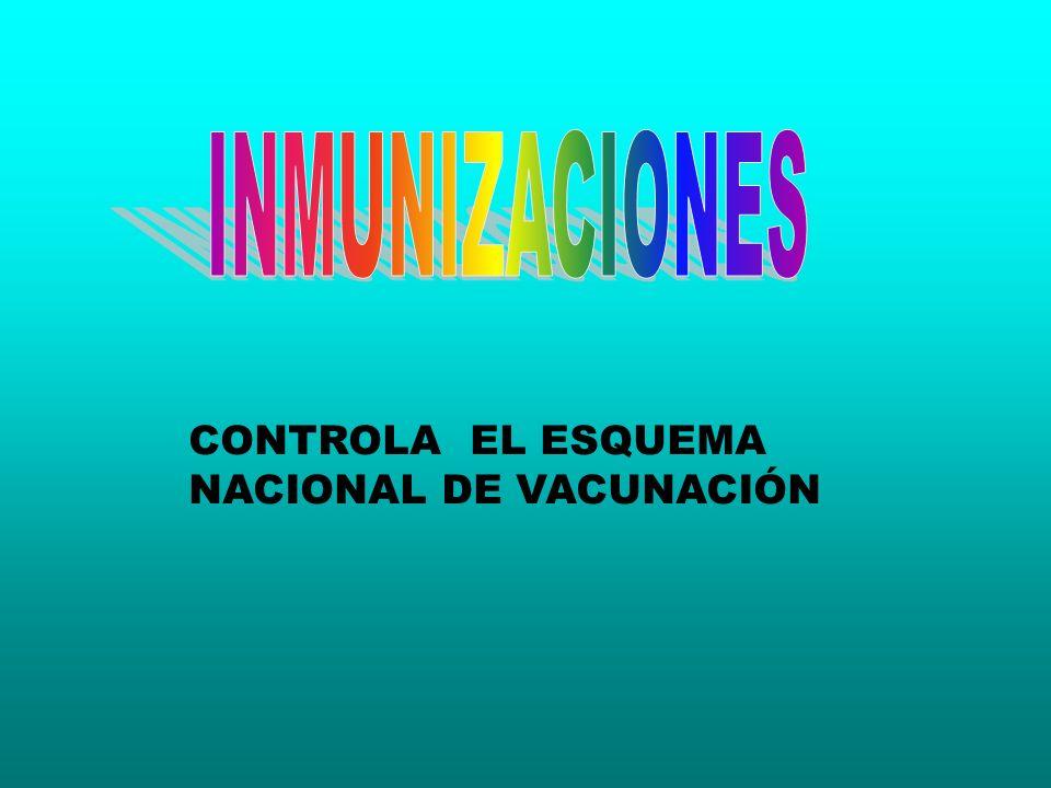 CONTROLA EL ESQUEMA NACIONAL DE VACUNACIÓN