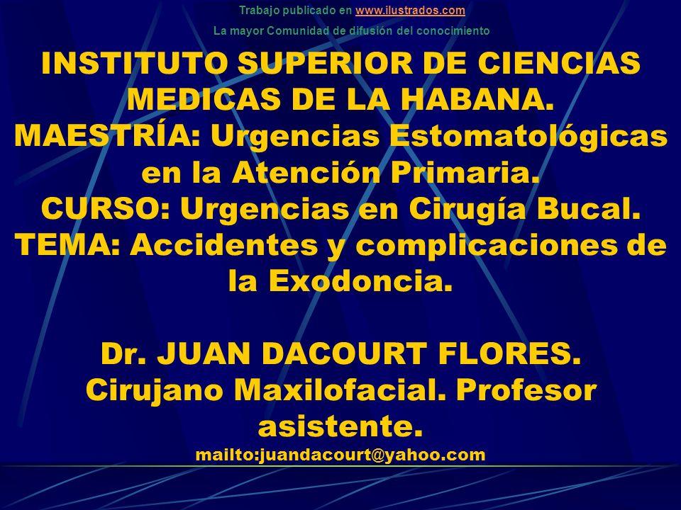 INSTITUTO SUPERIOR DE CIENCIAS MEDICAS DE LA HABANA. MAESTRÍA: Urgencias Estomatológicas en la Atención Primaria. CURSO: Urgencias en Cirugía Bucal. T