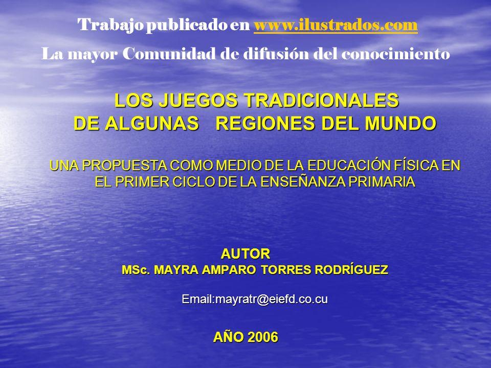 LOS JUEGOS TRADICIONALES DE ALGUNAS REGIONES DEL MUNDO UNA PROPUESTA COMO MEDIO DE LA EDUCACIÓN FÍSICA EN EL PRIMER CICLO DE LA ENSEÑANZA PRIMARIA LOS