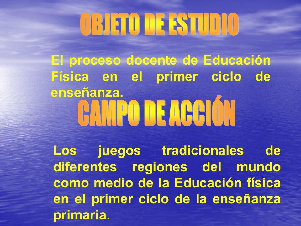 El proceso docente de Educación Física en el primer ciclo de enseñanza. Los juegos tradicionales de diferentes regiones del mundo como medio de la Edu