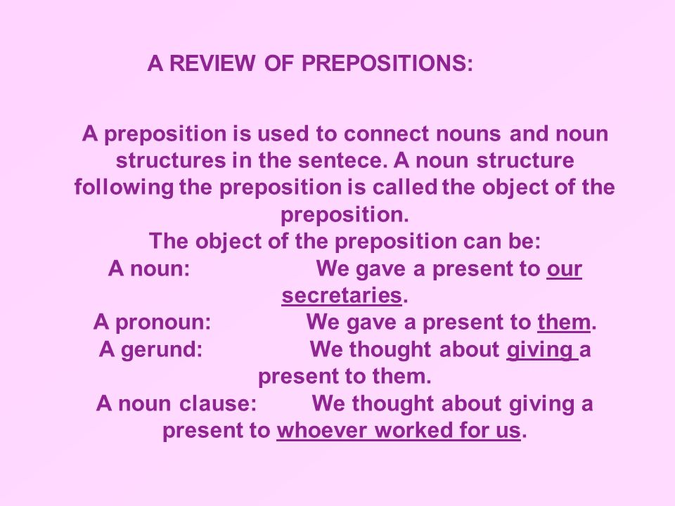 The preposition is usually placed before the object.
