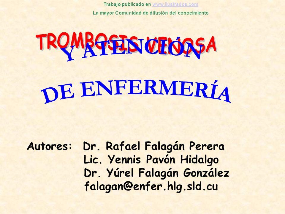 Autores: Dr. Rafael Falagán Perera Lic. Yennis Pavón Hidalgo Dr. Yúrel Falagán González falagan@enfer.hlg.sld.cu Trabajo publicado en www.ilustrados.c