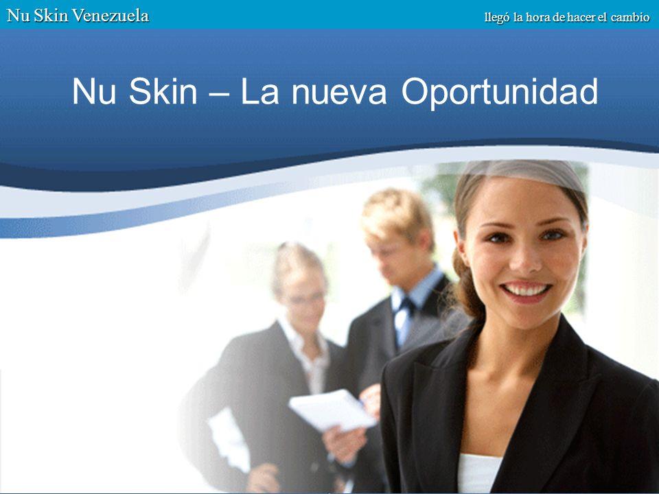 Nu Skin – La nueva Oportunidad Nu Skin Venezuela llegó la hora de hacer el cambio