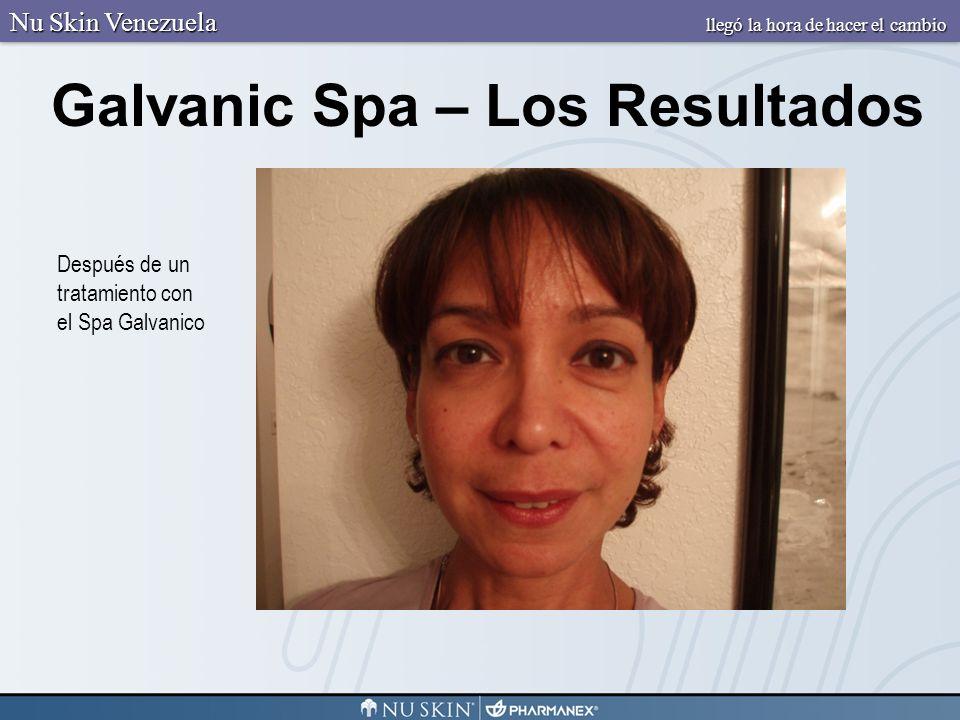 Galvanic Spa – Los Resultados Después de un tratamiento con el Spa Galvanico Nu Skin Venezuela llegó la hora de hacer el cambio