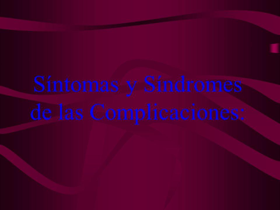 Síntomas y Síndromes de las Complicaciones: