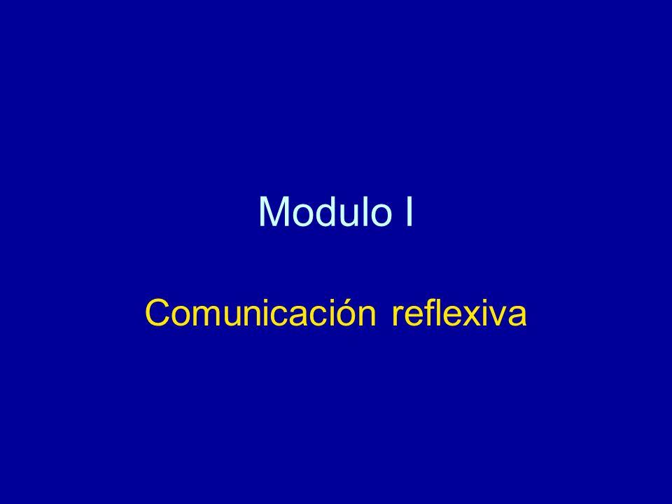 Modulo I Comunicación reflexiva