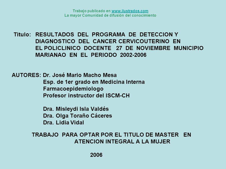 Tabla No,1 Distribución de los resultados de las citologías orgánicas periodo 2002 al 2006.
