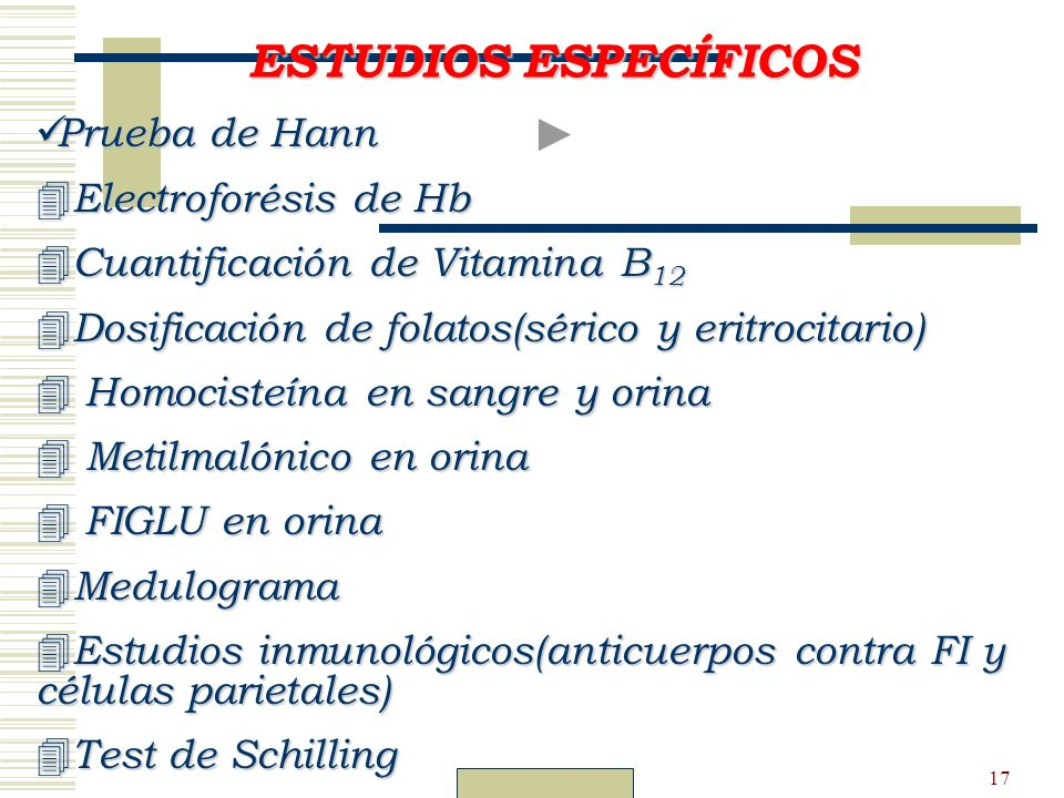 Dr. Carlos Guillén17 Prueba de Hann Prueba de Hann 4 Electroforésis de Hb 4 Cuantificación de Vitamina B 12 4 Dosificación de folatos(sérico y eritroc