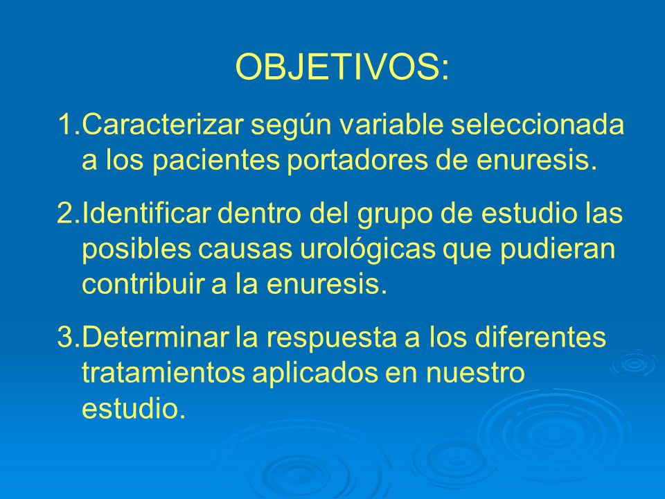 OBJETIVOS: 1.Caracterizar según variable seleccionada a los pacientes portadores de enuresis. 2.Identificar dentro del grupo de estudio las posibles c