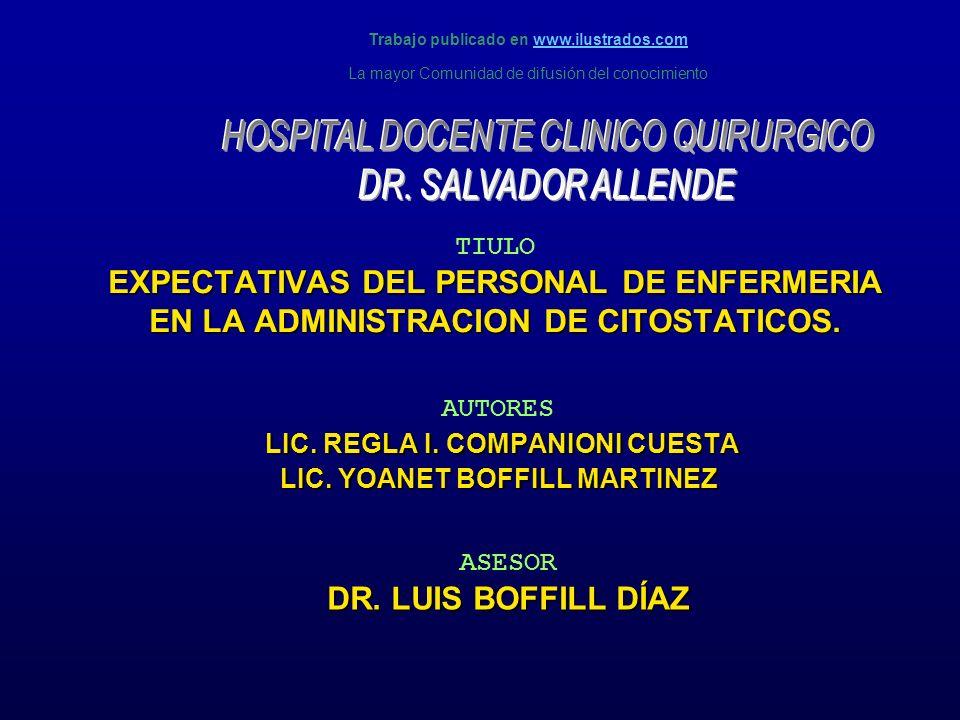 EXPECTATIVAS DEL PERSONAL DE ENFERMERIA EN LA ADMINISTRACION DE CITOSTATICOS. TIULO EXPECTATIVAS DEL PERSONAL DE ENFERMERIA EN LA ADMINISTRACION DE CI