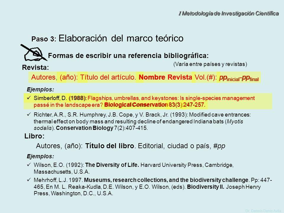 I Metodología de Investigación Científica Dr. Dennis Denis Avila Formas de escribir una referencia bibliográfica: (Varía entre países y revistas) Paso