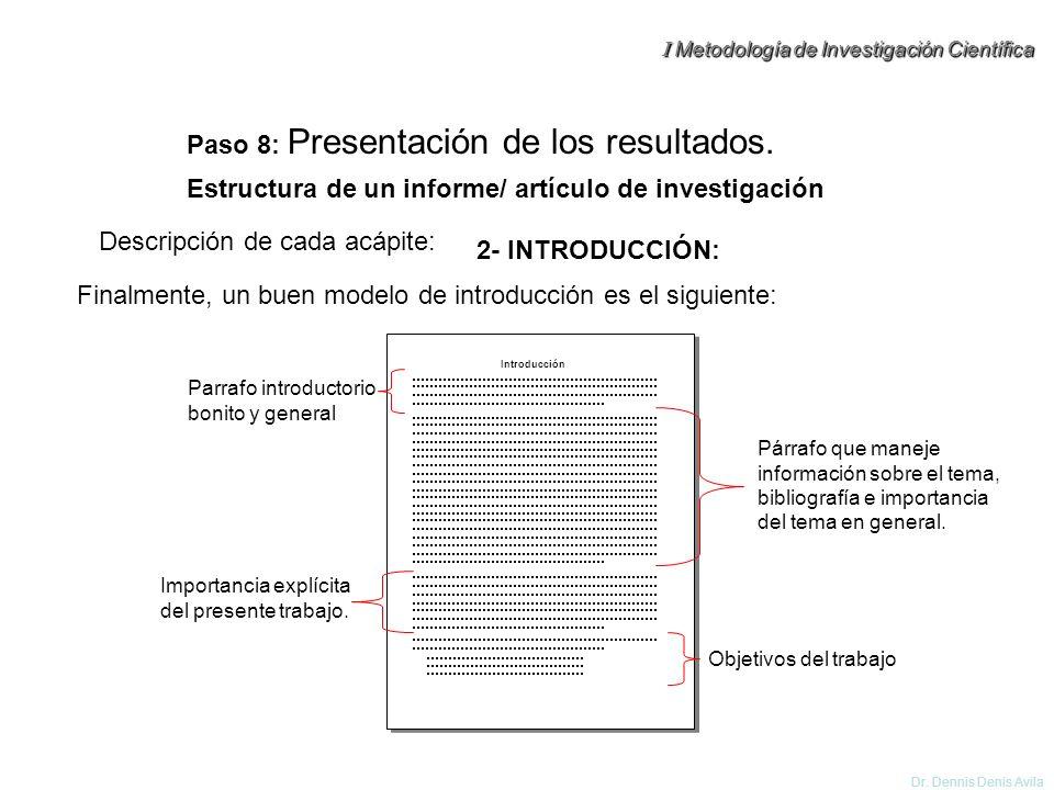 I Metodología de Investigación Científica Dr. Dennis Denis Avila Descripción de cada acápite: Estructura de un informe/ artículo de investigación Paso