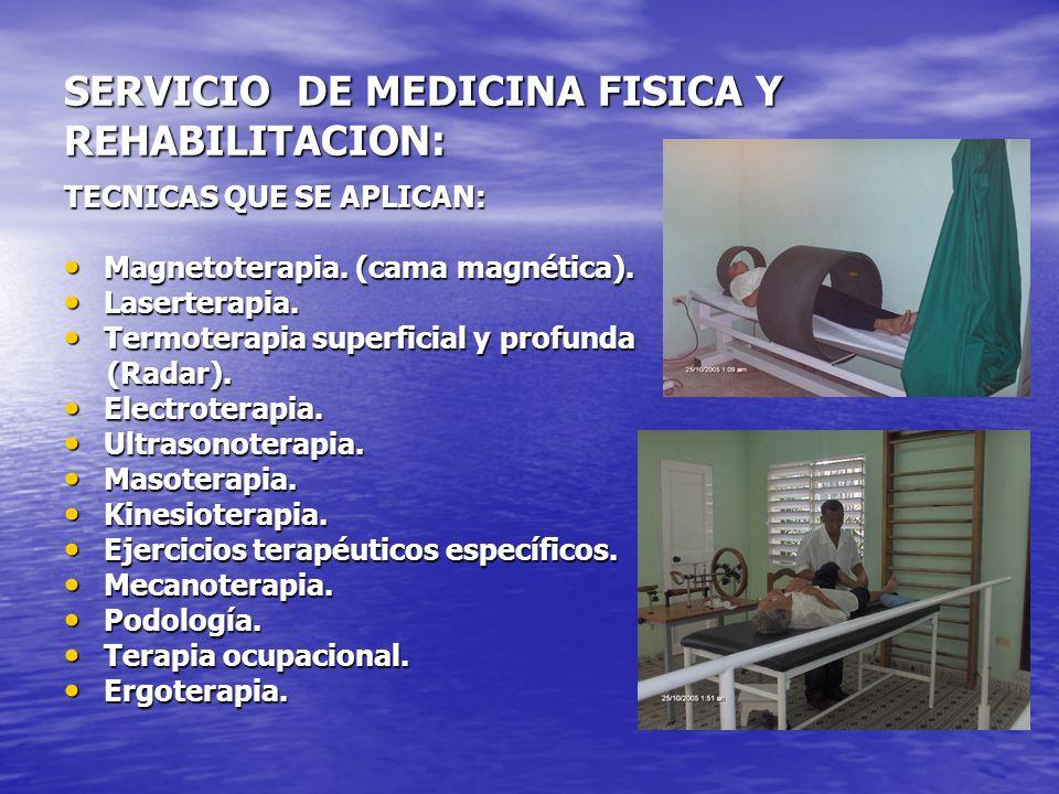 SERVICIO DE MEDICINA FISICA Y REHABILITACION: TECNICAS QUE SE APLICAN: Magnetoterapia. (cama magnética). Magnetoterapia. (cama magnética). Laserterapi