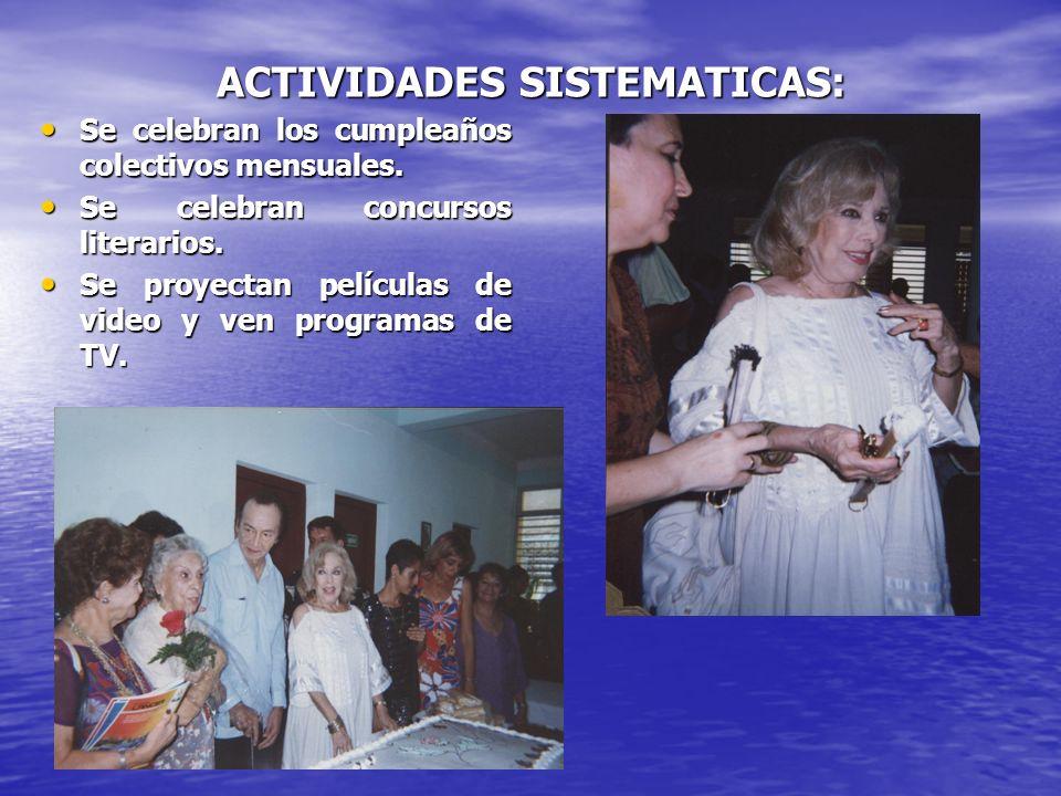 ACTIVIDADES SISTEMATICAS: Se celebran los cumpleaños colectivos mensuales. Se celebran los cumpleaños colectivos mensuales. Se celebran concursos lite