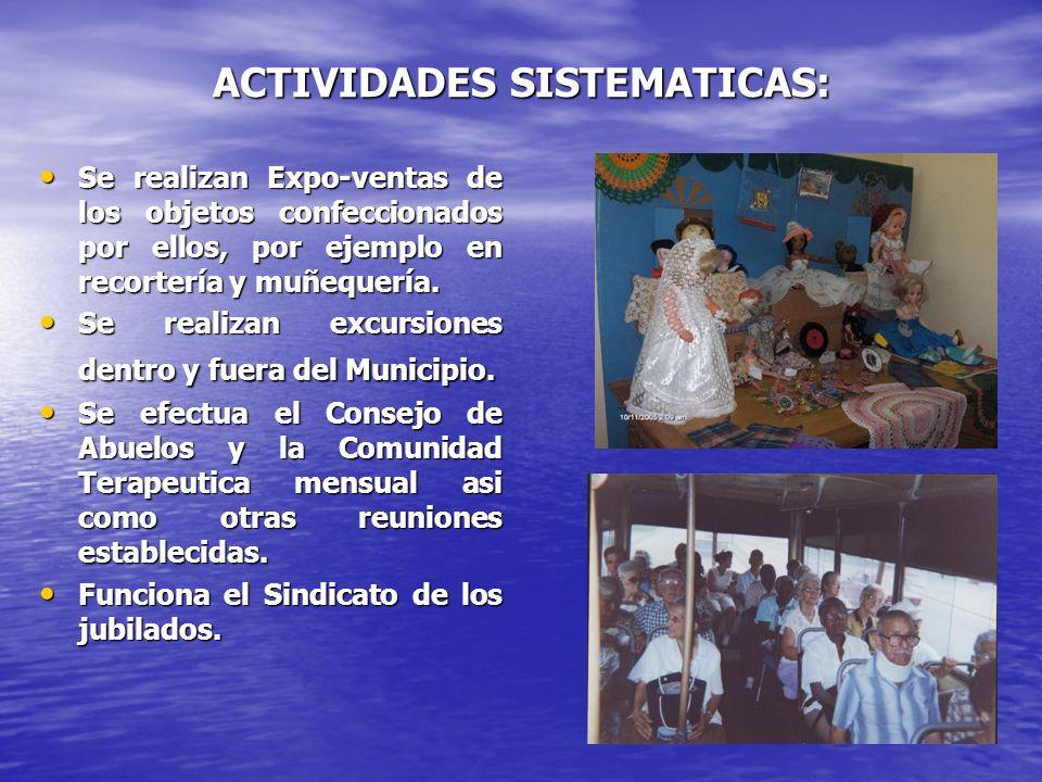 ACTIVIDADES SISTEMATICAS: Se realizan Expo-ventas de los objetos confeccionados por ellos, por ejemplo en recortería y muñequería. Se realizan Expo-ve