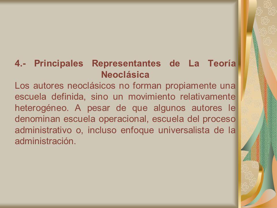 4.- Principales Representantes de La Teoría Neoclásica Los autores neoclásicos no forman propiamente una escuela definida, sino un movimiento relativa