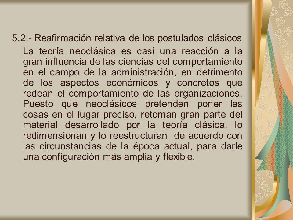5.2.- Reafirmación relativa de los postulados clásicos La teoría neoclásica es casi una reacción a la gran influencia de las ciencias del comportamien