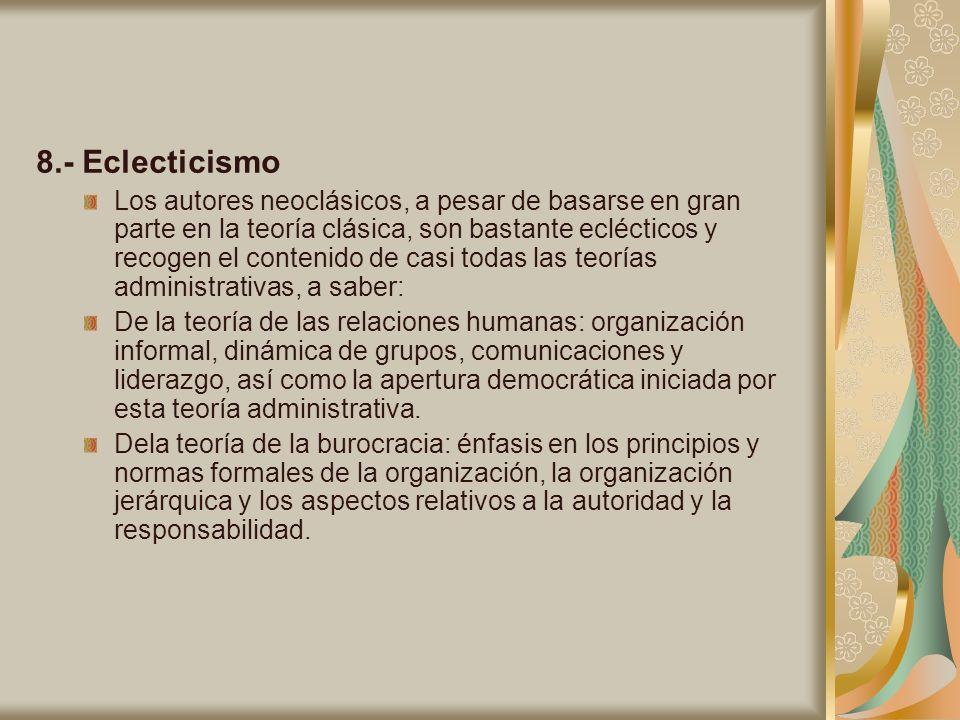 8.- Eclecticismo Los autores neoclásicos, a pesar de basarse en gran parte en la teoría clásica, son bastante eclécticos y recogen el contenido de cas