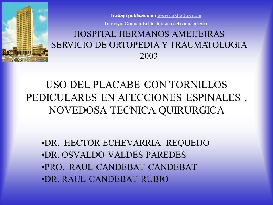 USO DEL PLACABE CON TORNILLOS PEDICULARES EN AFECCIONES ESPINALES.