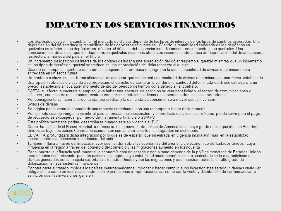 IMPACTO EN LOS SERVICIOS FINANCIEROS Los depósitos que se intercambian en el mercado de divisas depende de los tipos de interés y de los tipos de camb